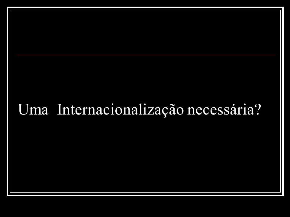 Uma Internacionalização necessária?