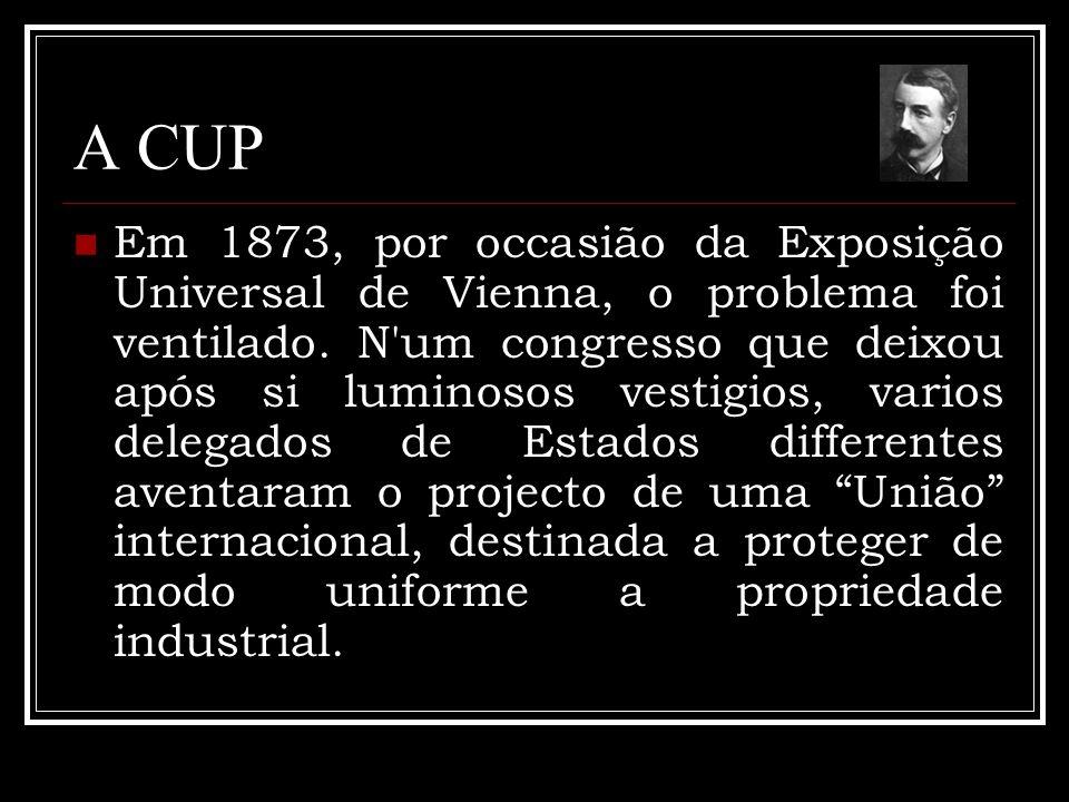 A CUP Em 1873, por occasião da Exposição Universal de Vienna, o problema foi ventilado.