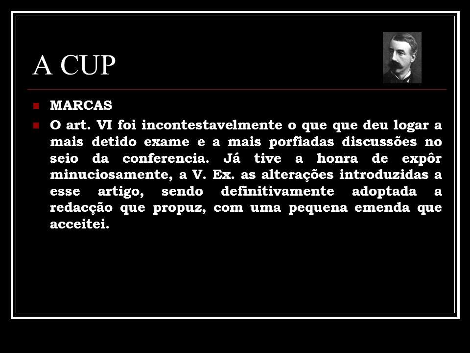 A CUP MARCAS O art. VI foi incontestavelmente o que que deu logar a mais detido exame e a mais porfiadas discussões no seio da conferencia. Já tive a