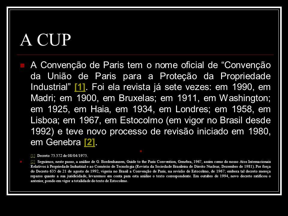 A CUP A Convenção de Paris tem o nome oficial de Convenção da União de Paris para a Proteção da Propriedade Industrial [1]. Foi ela revista já sete ve