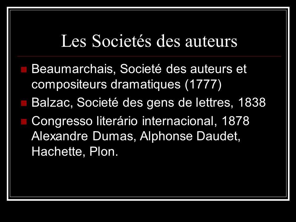 Les Societés des auteurs Beaumarchais, Societé des auteurs et compositeurs dramatiques (1777) Balzac, Societé des gens de lettres, 1838 Congresso lite