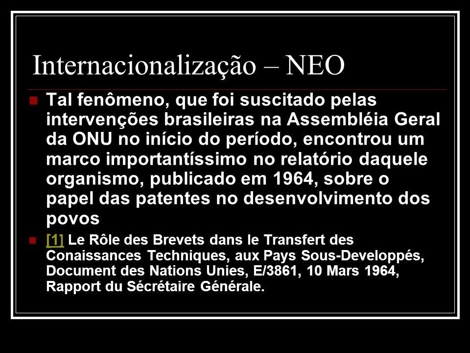 Internacionalização – NEO Tal fenômeno, que foi suscitado pelas intervenções brasileiras na Assembléia Geral da ONU no início do período, encontrou um