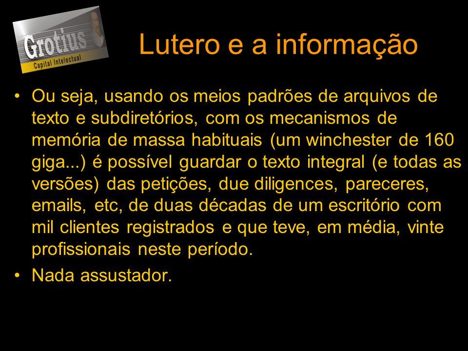 Lutero e a informação Ou seja, usando os meios padrões de arquivos de texto e subdiretórios, com os mecanismos de memória de massa habituais (um winch