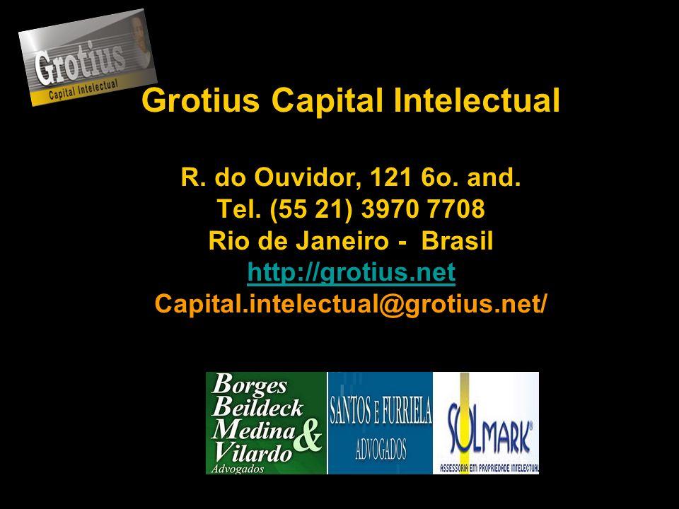 Grotius Capital Intelectual R. do Ouvidor, 121 6o. and. Tel. (55 21) 3970 7708 Rio de Janeiro - Brasil http://grotius.net Capital.intelectual@grotius.