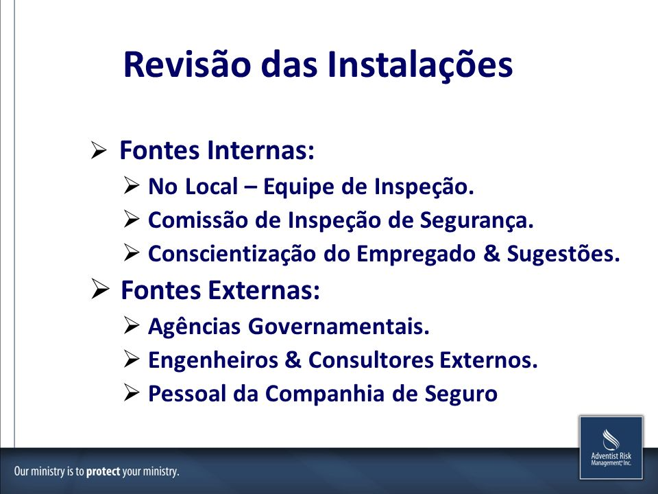 Revisão das Instalações Fontes Internas: No Local – Equipe de Inspeção.
