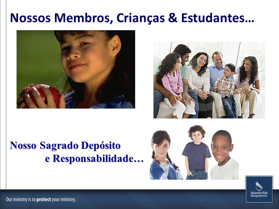 Nossos Membros, Crianças & Estudantes… Nosso Sagrado Depósito e Responsabilidade… e Responsabilidade…