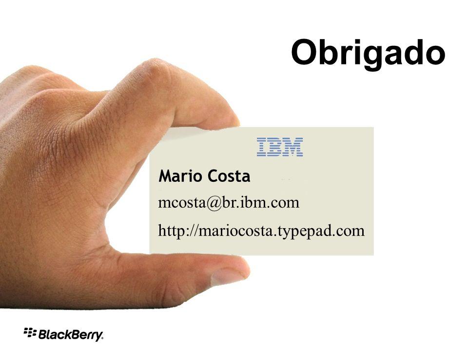 Mario Costa mcosta@br.ibm.com http://mariocosta.typepad.com Obrigado
