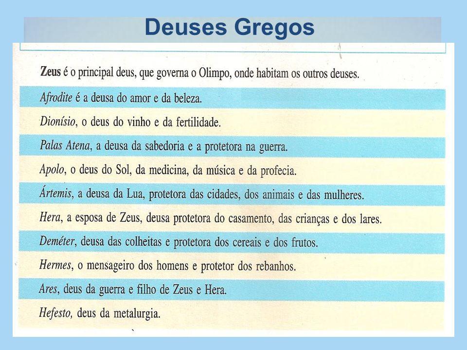 RELIGIÃO A religião grega era polite í sta e antropom ó rfica. Atribuição de qualidades e tributos humanos a Deus.