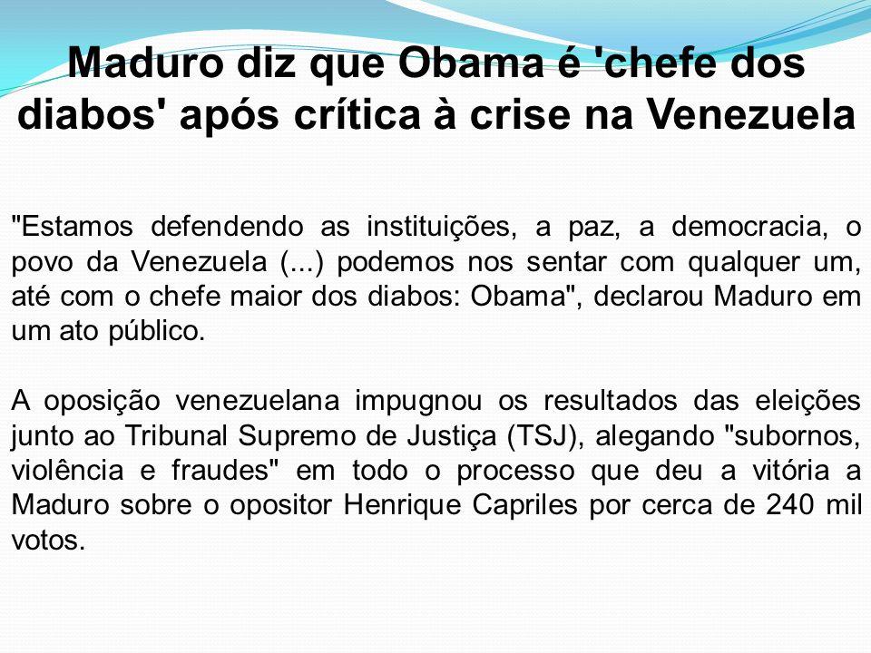 Maduro diz que Obama é 'chefe dos diabos' após crítica à crise na Venezuela