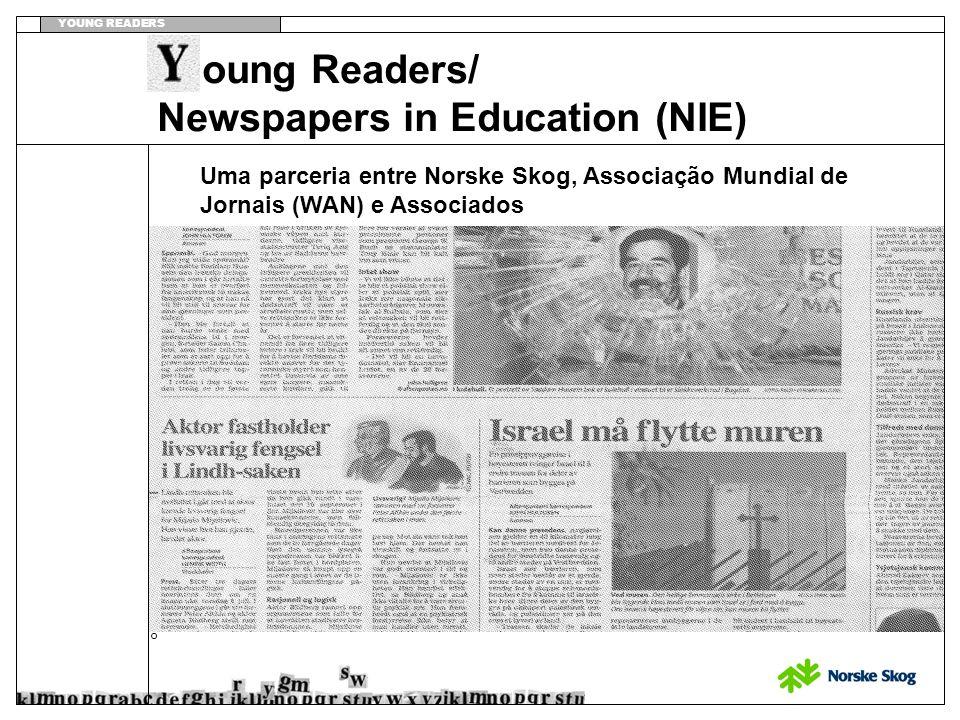 YOUNG READERS Oslo 26.08 04 oung Readers/ Newspapers in Education (NIE) Uma parceria entre Norske Skog, Associação Mundial de Jornais (WAN) e Associados