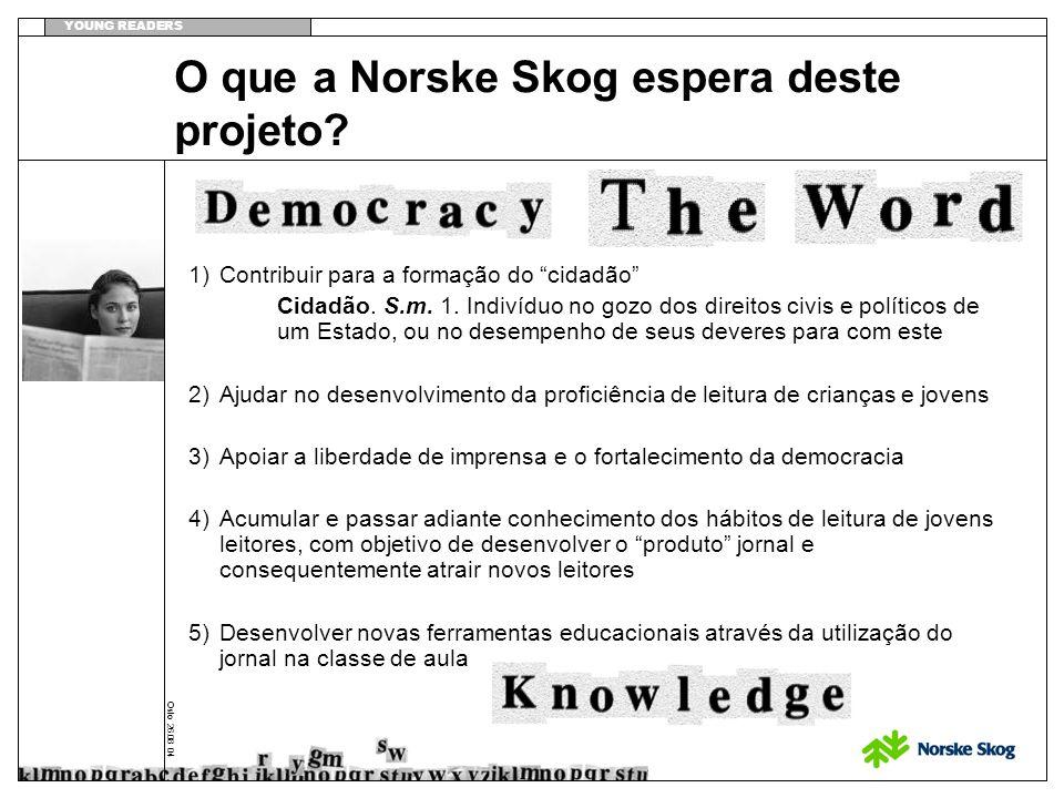 YOUNG READERS Oslo 26.08 04 O que a Norske Skog espera deste projeto? 1)Contribuir para a formação do cidadão Cidadão. S.m. 1. Indivíduo no gozo dos d
