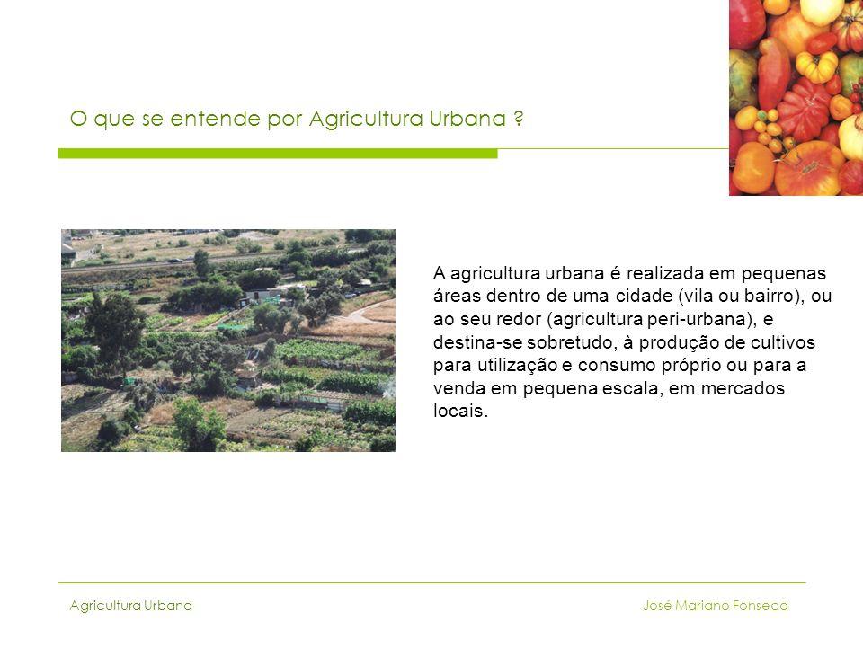 O que se entende por Agricultura Urbana ? A agricultura urbana é realizada em pequenas áreas dentro de uma cidade (vila ou bairro), ou ao seu redor (a