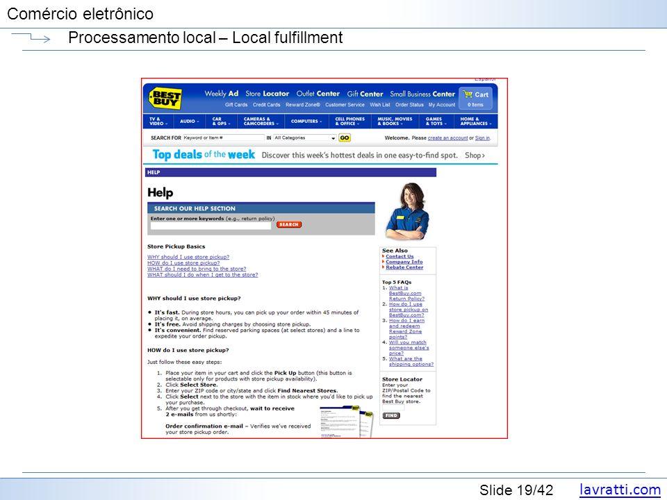 lavratti.com Slide 19/42 Comércio eletrônico Processamento local – Local fulfillment