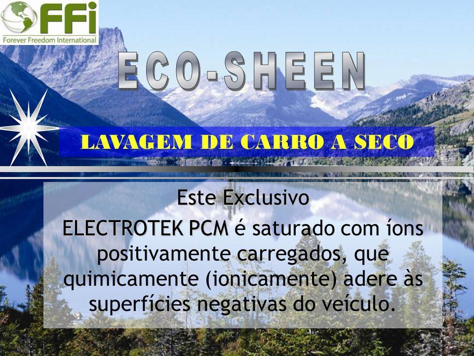 Este Exclusivo ELECTROTEK PCM ELECTROTEK PCM é saturado com íons positivamente carregados, que quimicamente (ionicamente) adere às superfícies negativ