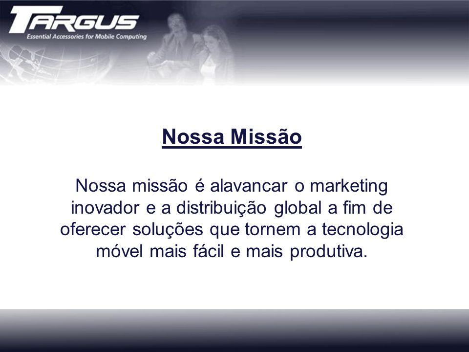 Nossa Missão Nossa missão é alavancar o marketing inovador e a distribuição global a fim de oferecer soluções que tornem a tecnologia móvel mais fácil