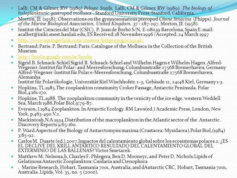 Lalli, CM & Gilmer, RW (1989) Pelagic Snails. Lalli, CM & Gilmer, RW (1989). The biology of holoplanktonic gastropod molluscs. Stanford University Pre