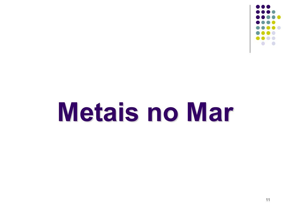 11 Metais no Mar