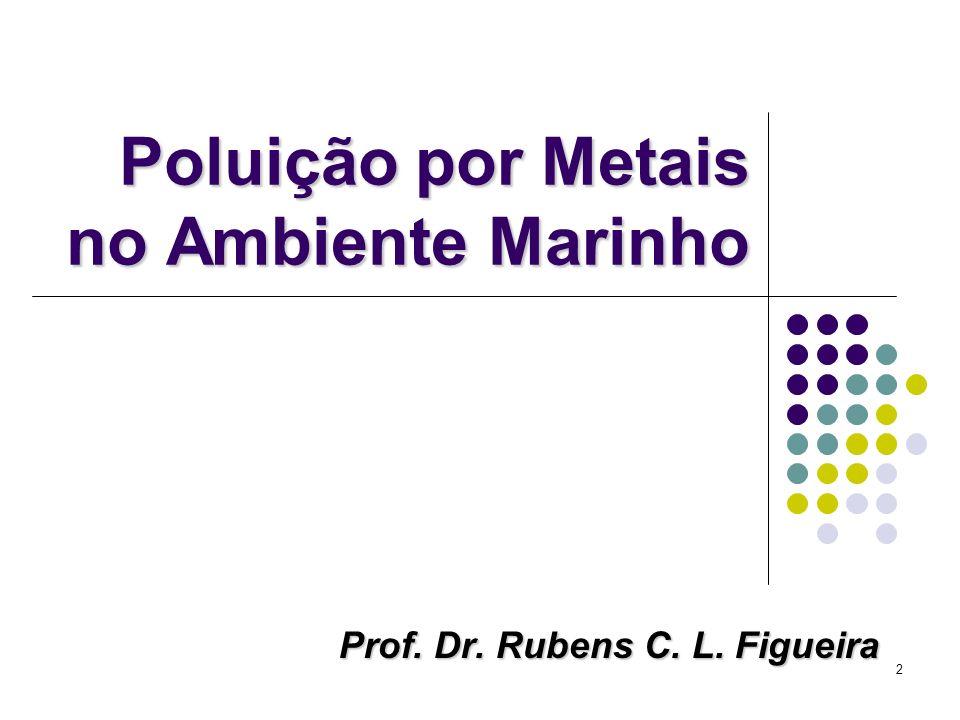 33 Comparado com outros metais, Pb no mar não é particularmente tóxico.