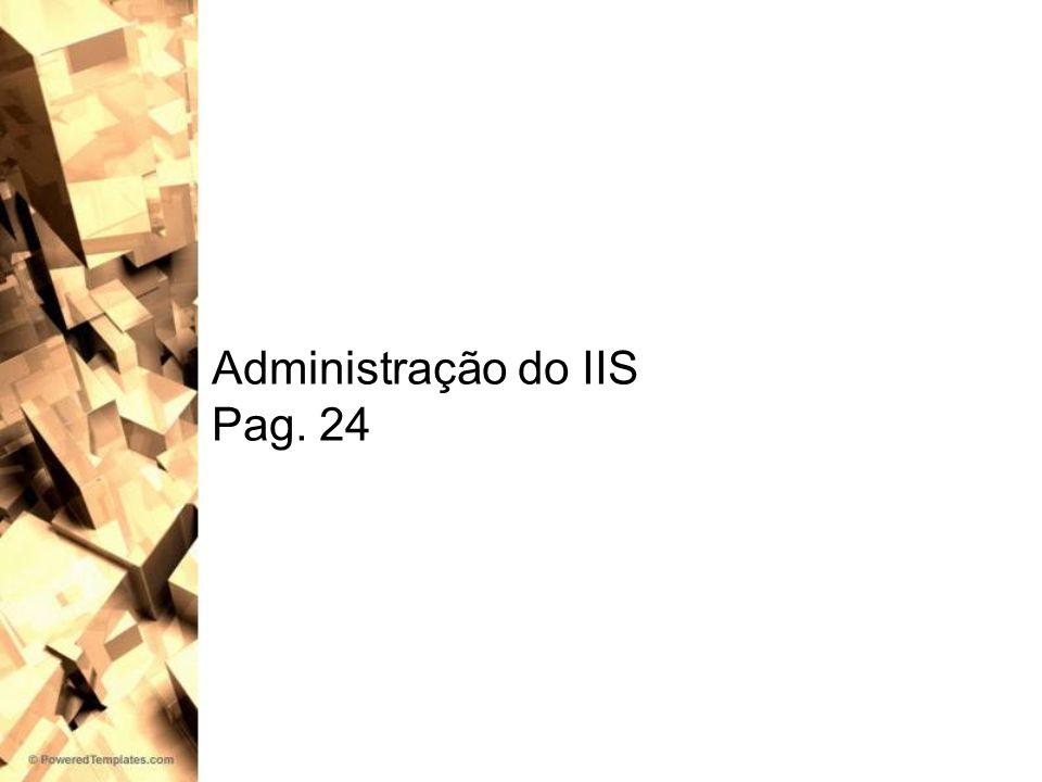 Administração do IIS Pag. 24