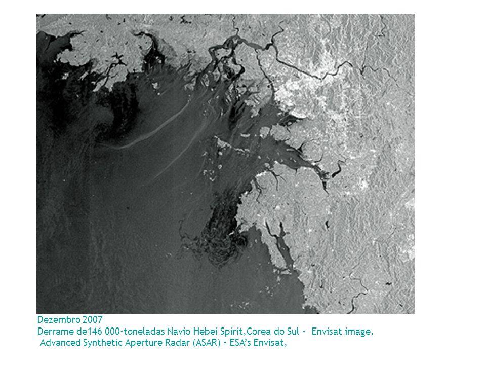 Dezembro 2007 Derrame de146 000-toneladas Navio Hebei Spirit,Corea do Sul - Envisat image. Advanced Synthetic Aperture Radar (ASAR) - ESAs Envisat,