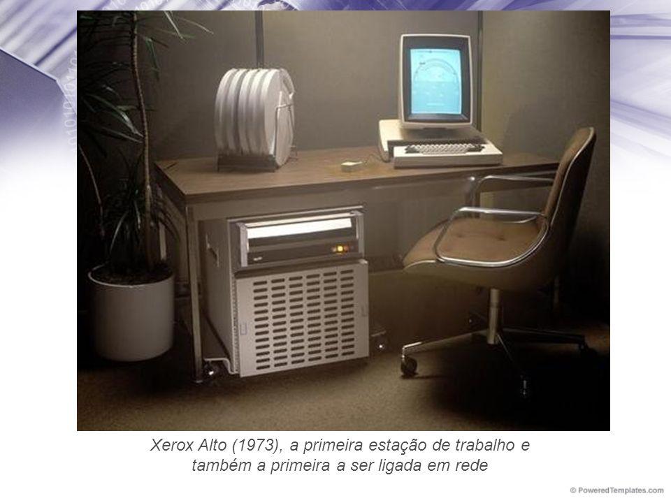 Xerox Alto (1973), a primeira estação de trabalho e também a primeira a ser ligada em rede