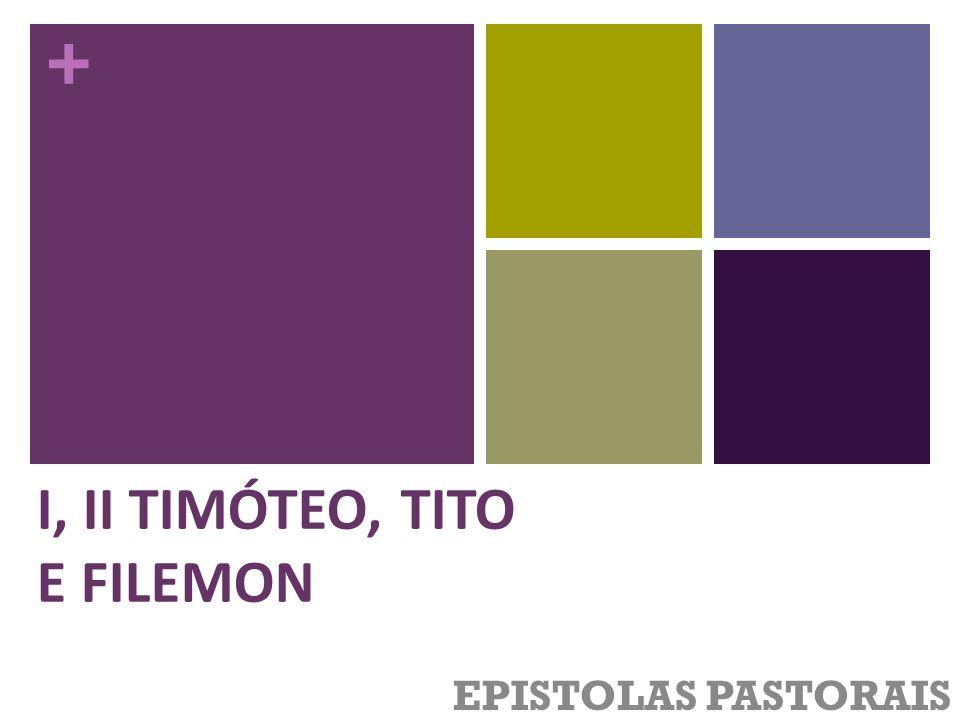 + Estudos de I Timóteo 1:1 a 2 Timóteo não queria aquele trabalho.