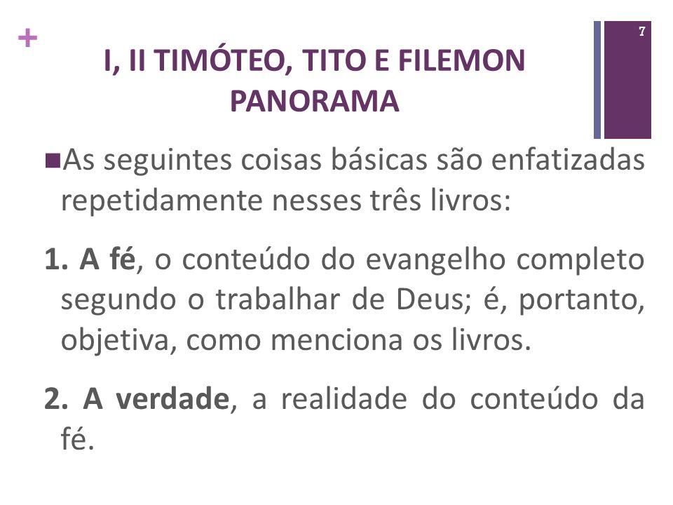 + Estudos de I Timóteo 1.Para encorajar Timóteo em sua caminhada cristã.