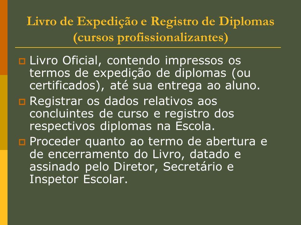 Livro de Expedição e Registro de Diplomas (cursos profissionalizantes) Livro Oficial, contendo impressos os termos de expedição de diplomas (ou certif