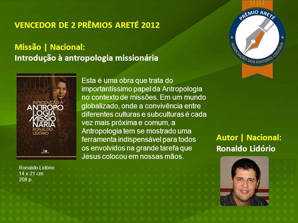 VENCEDOR DE 2 PRÊMIOS ARETÉ 2012 Missão | Nacional: Introdução à antropologia missionária Esta é uma obra que trata do importantíssimo papel da Antrop