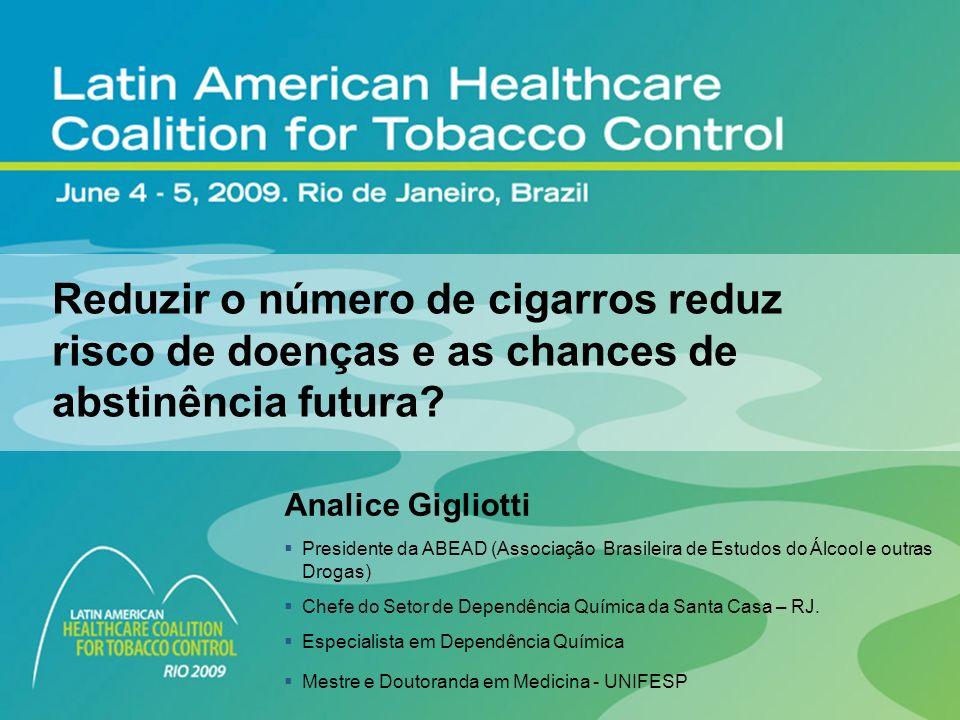 Analice Gigliotti Presidente da ABEAD (Associação Brasileira de Estudos do Álcool e outras Drogas) Chefe do Setor de Dependência Química da Santa Casa