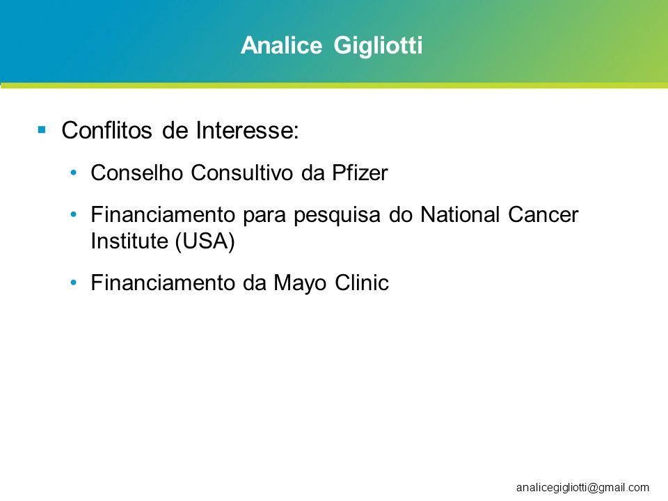analicegigliotti@gmail.com Analice Gigliotti Conflitos de Interesse: Conselho Consultivo da Pfizer Financiamento para pesquisa do National Cancer Inst