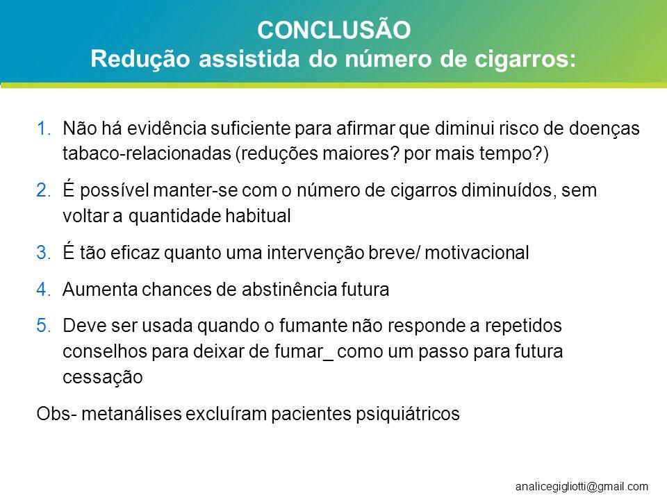 analicegigliotti@gmail.com 1.Não há evidência suficiente para afirmar que diminui risco de doenças tabaco-relacionadas (reduções maiores? por mais tem