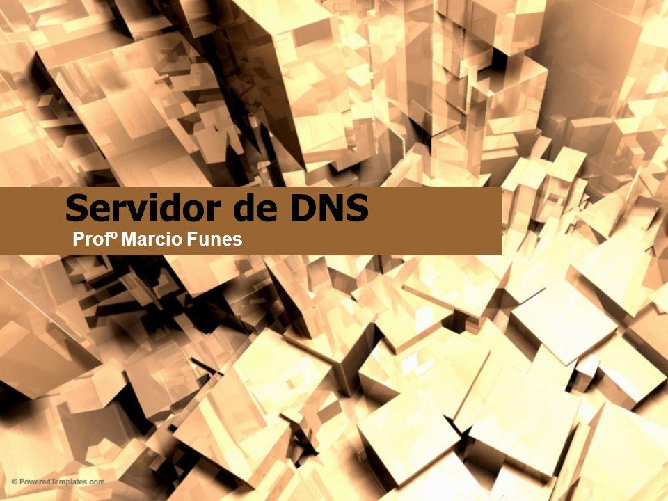 Servidor de DNS Profº Marcio Funes