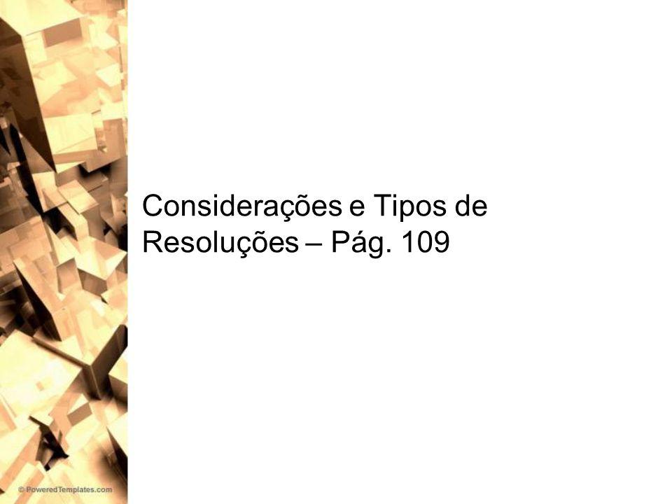 Considerações e Tipos de Resoluções – Pág. 109