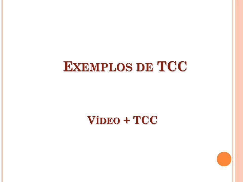 E XEMPLOS DE TCC V ÍDEO + TCC