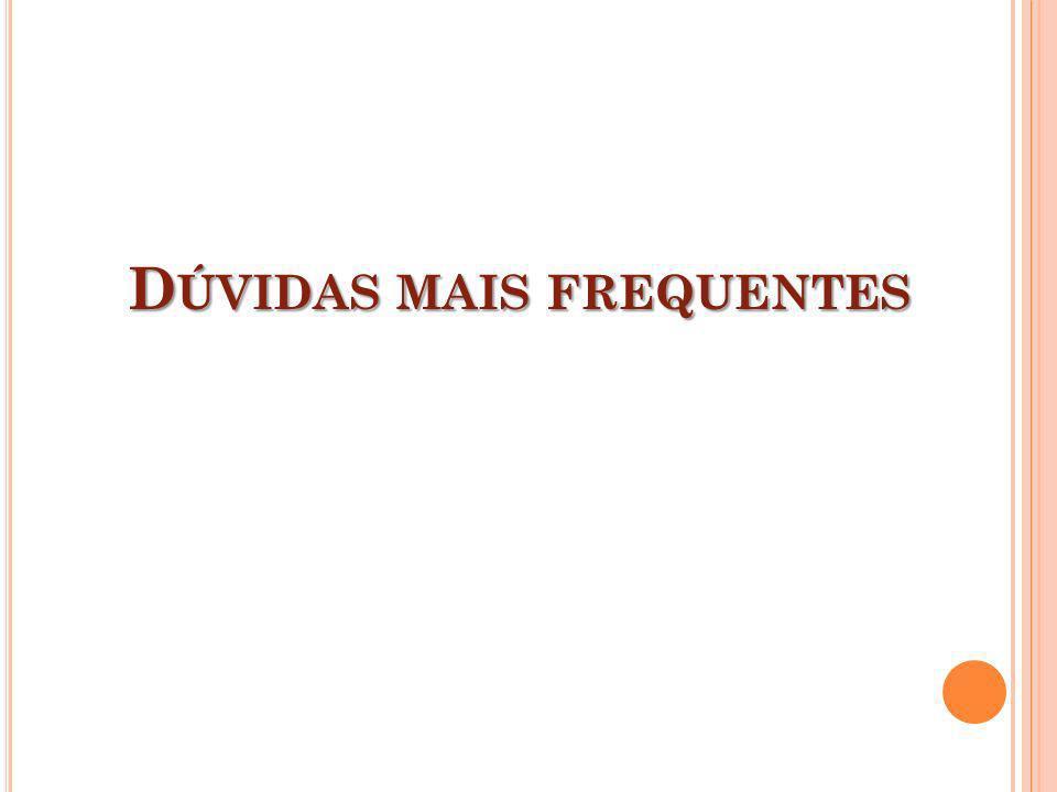 D ÚVIDAS MAIS FREQUENTES