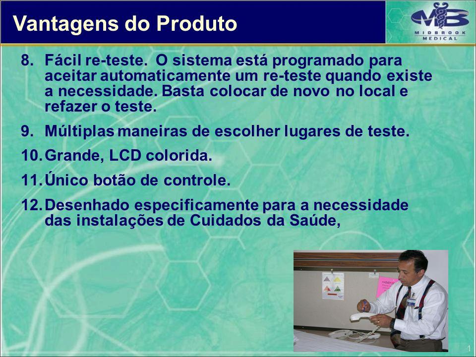 8.Fácil re-teste. O sistema está programado para aceitar automaticamente um re-teste quando existe a necessidade. Basta colocar de novo no local e ref