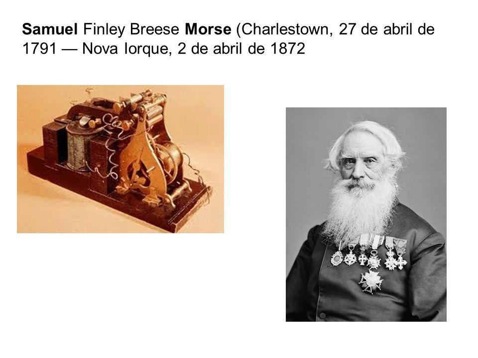Samuel Finley Breese Morse (Charlestown, 27 de abril de 1791 Nova Iorque, 2 de abril de 1872
