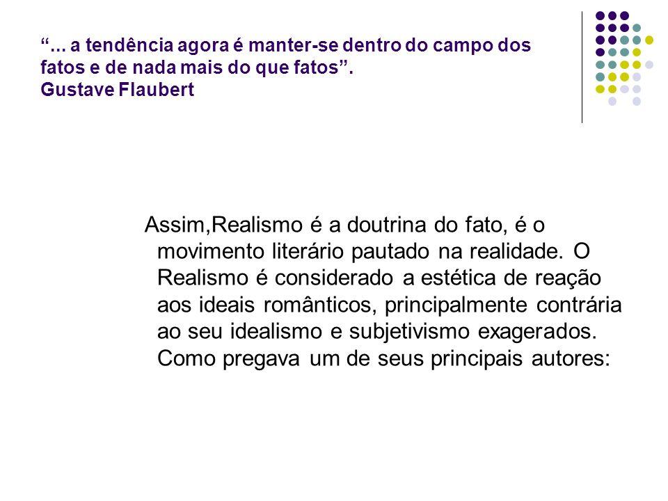 Aluísio Azevedo foi o grande representante do Naturalismo brasileiro.