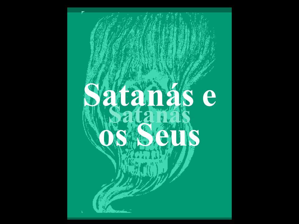 Satanás Satanás e os Seus
