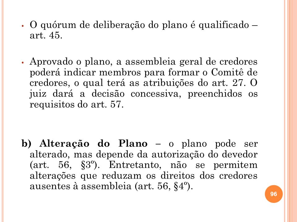 O quórum de deliberação do plano é qualificado – art.