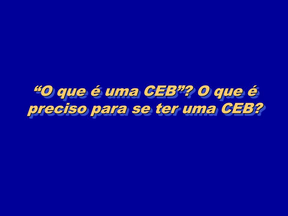 O que é uma CEB? O que é preciso para se ter uma CEB?