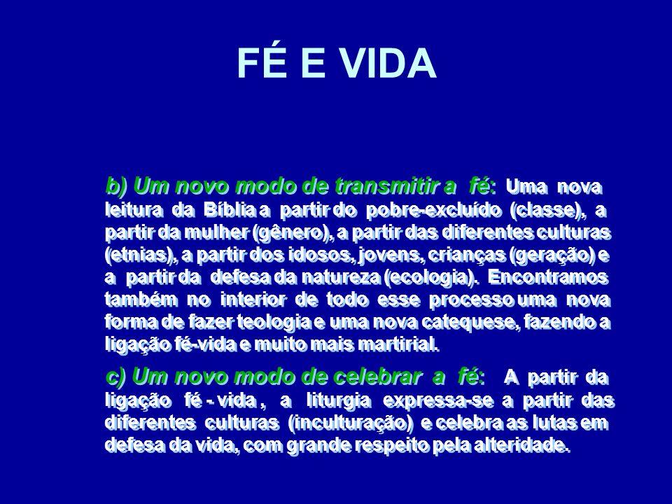 b) Um novo modo de transmitir a fé: Uma nova leitura da Bíblia a partir do pobre-excluído (classe), a partir da mulher (gênero), a partir das diferent