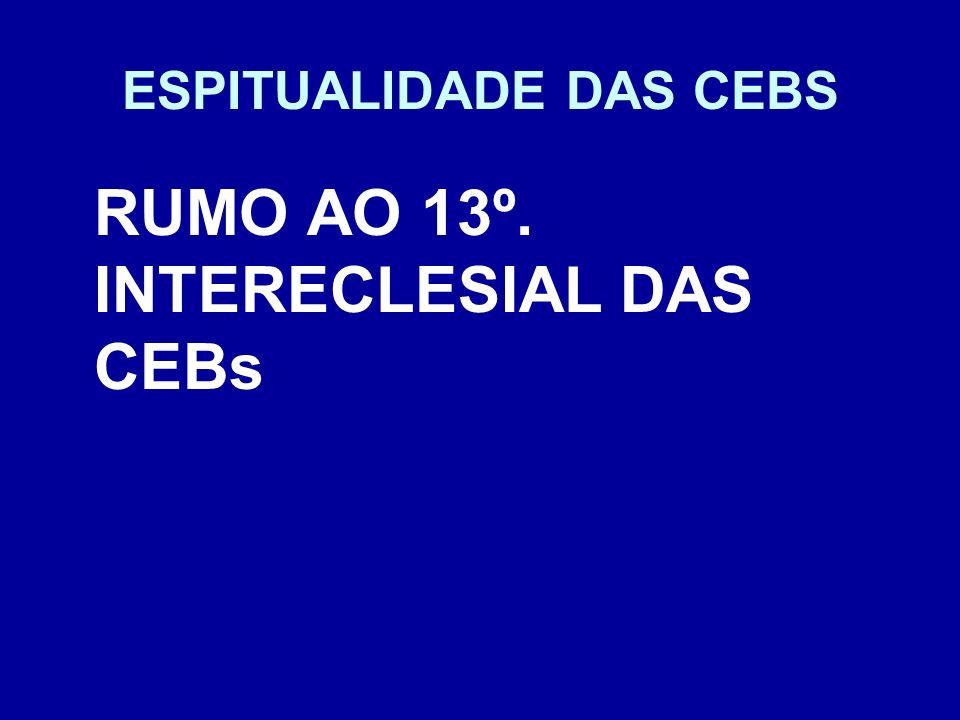 ESPITUALIDADE DAS CEBS RUMO AO 13º. INTERECLESIAL DAS CEBs