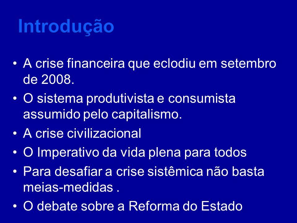 A crise financeira que eclodiu em setembro de 2008. O sistema produtivista e consumista assumido pelo capitalismo. A crise civilizacional O Imperativo