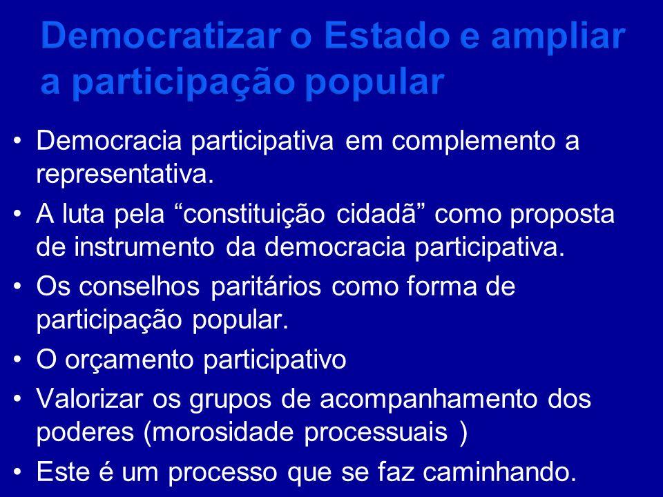 Democracia participativa em complemento a representativa. A luta pela constituição cidadã como proposta de instrumento da democracia participativa. Os