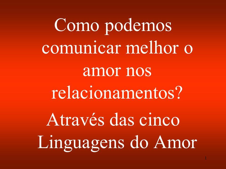 22 As cinco Linguagens do Amor TOQUE FÍSICO 5. TOQUE FÍSICO