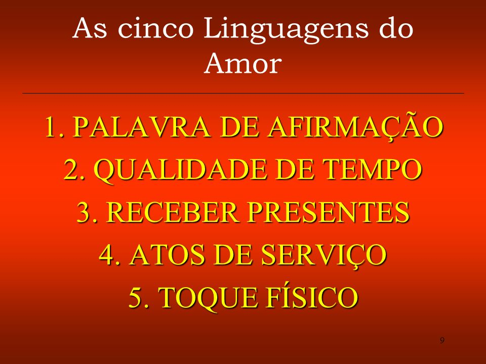 10 As cinco Linguagens do Amor 1. PALAVRA DE AFIRMAÇÃO