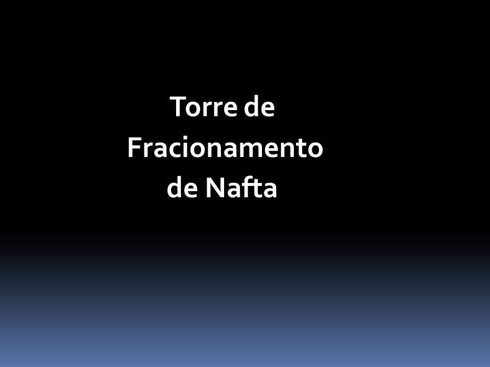Torre de Fracionamento de Nafta