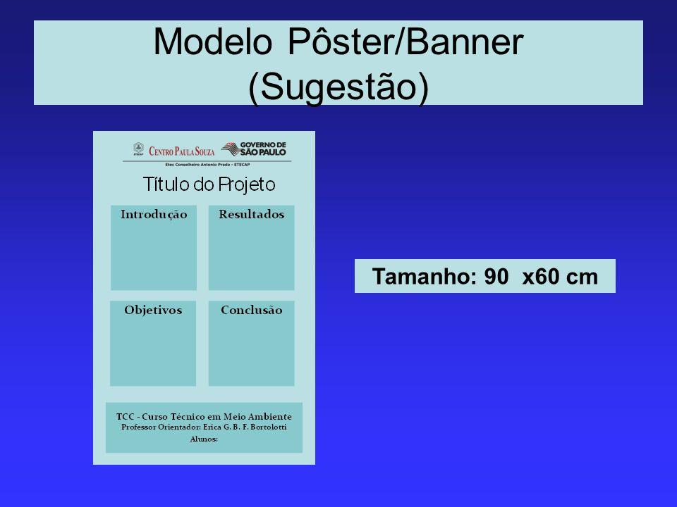 Modelo Pôster/Banner (Sugestão) Tamanho: 90 x60 cm
